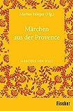 Märchen der Provence: Märchen der Welt -