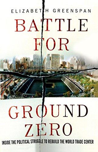 Battle for Ground Zero: Inside the Political Struggle to Rebuild the World Trade Center (English Edition)
