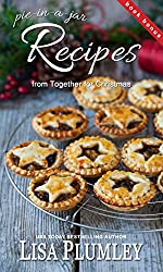 Recipes from Together for Christmas by Lisa Plumley: 5 delicious recipes for single-serving pies (Kismet Christmas Book 3)