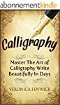 Calligraphy: Master The Art Of Callig...