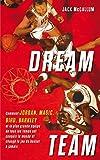 Dream Team - Comment Jordan, Magic, Bird, Barkley et la plus grande équipe de tous les temps ont conquis le monde - Format Kindle - 9791093463445 - 13,99 €