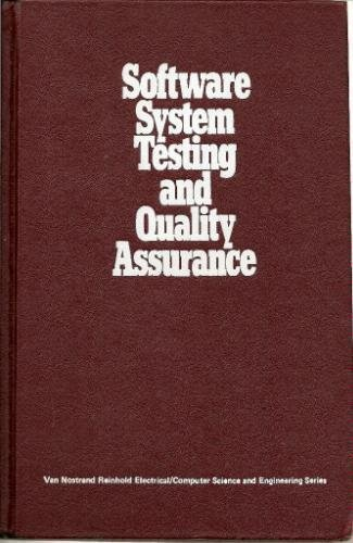 Software System Testing and Quality Assura (Van Nostrand Reinhold electrical/computer science and engineering series) by Beizer, Boris (1984) Hardcover