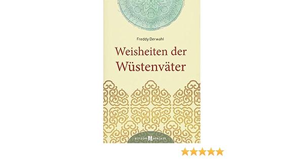 Weisheiten Der Wustenvater Amazon De Derwahl Freddy Bucher