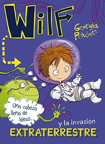 Wilf y la invasión extraterrestre. Libro 4 (LITERATURA INFANTIL (6 ...