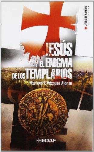 Jesus Y El Enigma De Los Templarios (Biblioteca de Jesús de Nazaret)