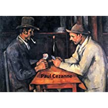 580 Color Paintings of Paul Cezanne (Cézanne) - French Post-Impressionist Painter (January 19, 1839 - October 22, 1906) (English Edition)