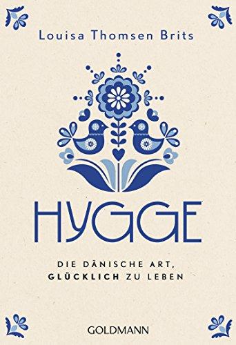 Hygge: Die dänische Art, glücklich zu leben (German Edition) eBook ...
