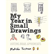 My Year in Small Drawings: Notice, Draw, Appreciate