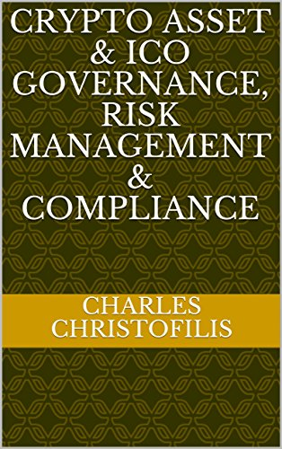Crypto Asset & ICO Governance, Risk Management & Compliance (English Edition)