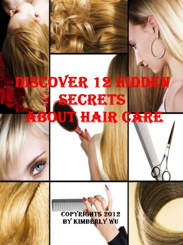 DISCOVER 12 HIDDEN SECRETS ABOUT HAIR CARE