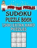 Poop Time Puzzles Sudoku Puzzle Book, 1,500 Extra Hard Puzzles: Work Them Out With a Pencil, You'll Feel So Satisfied When You're Finished: Volume 26