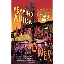 Last Man in Tower by Aravind Adiga (2012-08-07)