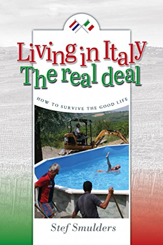 living-in-italy-the-real-deal-how-to-survive-the-good-life-an-expat-guide-english-edition