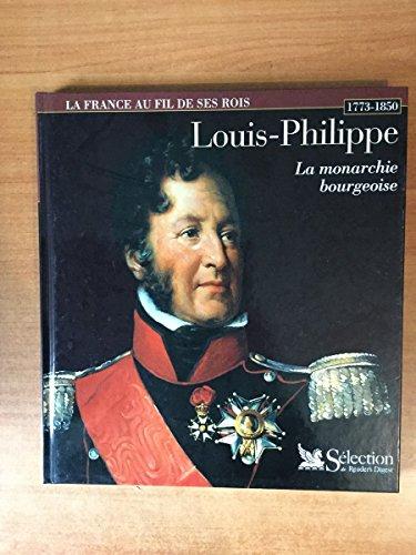 Louis-Philippe : La monarchie bourgeoise (La France au fil de ses rois)