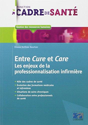 Entre Cure et Care: Les enjeux de la pro...