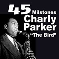 45 Milstones from Charly Parker the Bird (Milstones from Charlie Parker)
