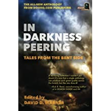 In Darkness Peering: Tales from the Bent Side