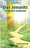 Das Jenseits ist gleich nebenan: Erfahrungsbericht - Leni Weber