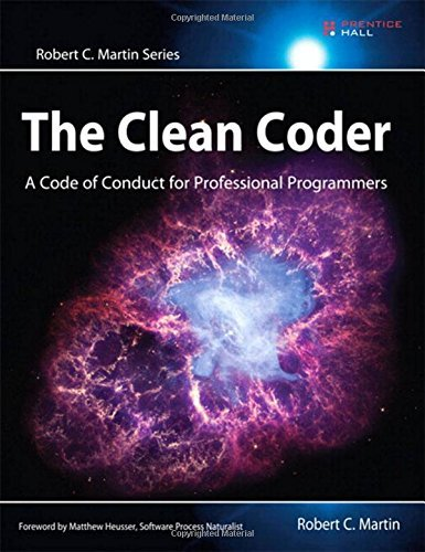 The Clean Coder: A Code of Conduct for Professional Programmers (Robert C. Martin Series) by Robert C. Martin (2011-05-23)