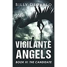 Vigilante Angels Book III: The Candidate (English Edition)
