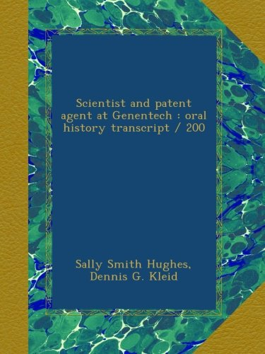 Scientist and patent agent at Genentech : oral history transcript / 200 - Patent-kleid