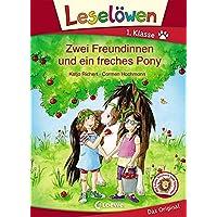 Leselöwen 1. Klasse - Zwei Freundinnen und ein freches Pony: Erstlesebuch für Kinder ab 6 Jahre