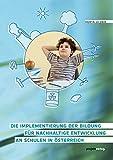 Die Implementierung der Bildung für nachhaltige Entwicklung an Schulen in Österreich - Herta Ucsnik