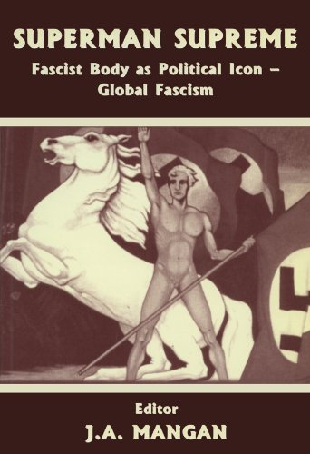 Superman Supreme: Fascist Body as Political Icon - Global Fascism (Sport in the Global Society) (English Edition)