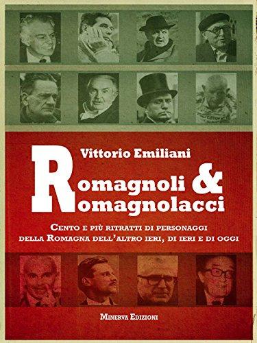 Romagnoli e romagnolacci: Cento e più ritratti di personaggi della Romagna dell'altro ieri, di ieri (Oggi Ritratti)