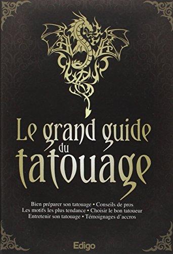 Le grand guide du tatouage : Bien préparer son ta...