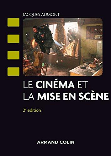 Le cinéma et la mise en scène par Jacques Aumont