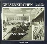 Gelsenkirchen : bewegte Zeiten - die 50er Jahre