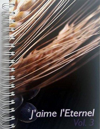 J'aime l'Eternel n°3 - Recueil spirale - Chants 722 à 999 - Inclus suppléments Majesté, Hosanna et Tu es bon - JEM3 Nouvelle éditions novembre 2015 par JEM