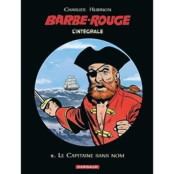L'intégrale Barbe-Rouge, tome 2 : Le Capitaine sans nom