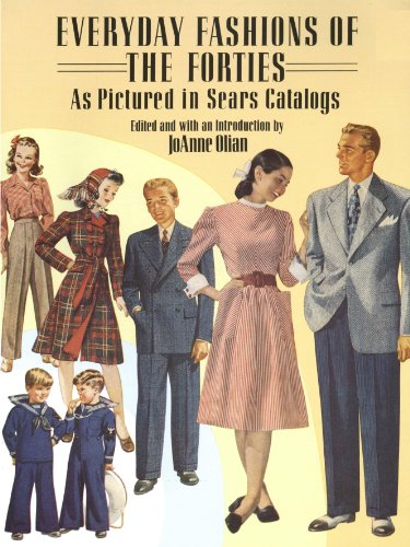 Everyday Fashions of the Forties As Pictured in Sears Catalogs (Dover Fashion and (1960 Geschichte Kostüm)