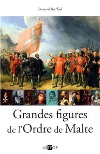 Grandes figures de l'Ordre de Malte par Bernard Berthod