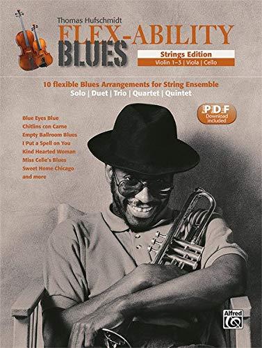 Flex-Ability Blues - Strings Edition: 10 flexible Blues Arrangements for String Ensemble: Solo   Duet   Trio   Quartet   Quintet (Flex-Ability Blues / ... Solo   Duet   Trio   Quartet   Quintet)