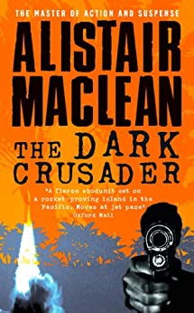 The Dark Crusader by [MacLean, Alistair]