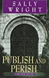 Publish and Perish (Ben Reese Mysteries, No. 1) by Sally Wright (1999-01-30)