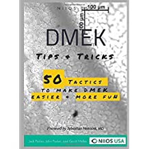 DMEK Tips & Tricks: 50 tactics to make DMEK easier and more fun