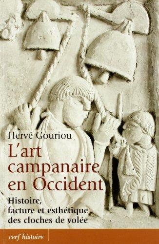 L'art campanaire en Occident : Histoire, facture et esthétique des cloches de volée par Hervé Gouriou