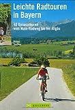 Leichte Radtouren in Bayern: Vom Main-Radweg bis ins Allgäu