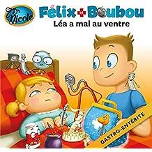 Léa a mal au ventre: Gastro-entérite (Félix et Boubou) (French Edition)