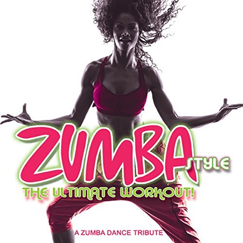 Zumba Style (The Ultimate Workout!) By Various Artists (2015-08-14)