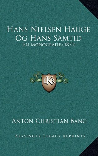 Hans Nielsen Hauge Og Hans Samtid: En Monografie (1875)