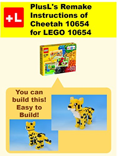PlusL's Remake Instructions of Cheetah 10654 for LEGO 10654: You can build the Cheetah 10654 out of your own bricks! (English Edition)
