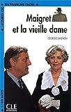 Lectures Cle En Francais Facile - Level 2: Maigret Et La Vieille Dame (Lectures Cle En Francais Facile: Niveau 2)