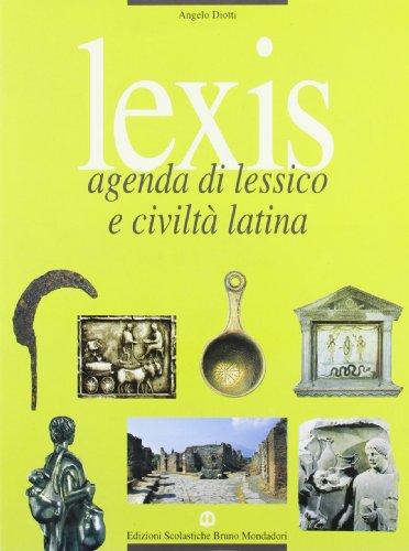 Lexis. Agenda lessico e civiltà latina. Per i Licei e gli Ist. Magistrali: 1