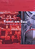 Kunst am Bau: Projekte des Bundes 2000-2006 -