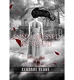 [(Anna Dressed in Blood )] [Author: Kendare Blake] [Jul-2012]